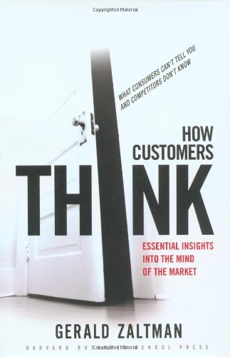 How Customers Think Essential Insights into the Mind of the Market  2003 9781578518265 Front Cover