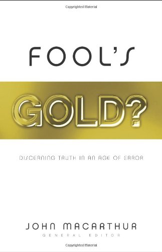 Fool's Gold? Discerning Truth in an Age of Error  2005 9781581347265 Front Cover
