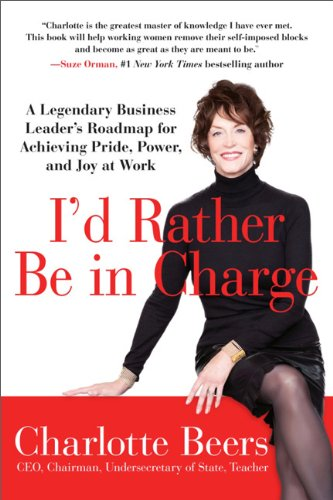 I'd Rather Be in Charge A Legendary Business Leader's Roadmap for Achieving Pride, Power, and Joy at Work N/A 9781593157265 Front Cover