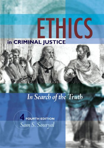 Ethics in Criminal Justice In Search of the Truth 4th 2007 (Revised) 9781593454265 Front Cover