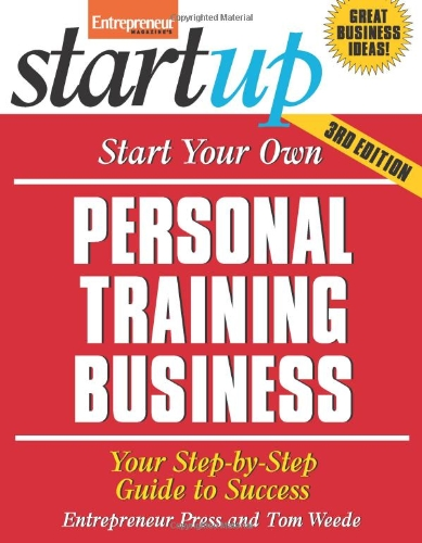 Start Your Own Personal Training Business Your Step-by-Step Guide to Success 3rd 2012 9781599184265 Front Cover