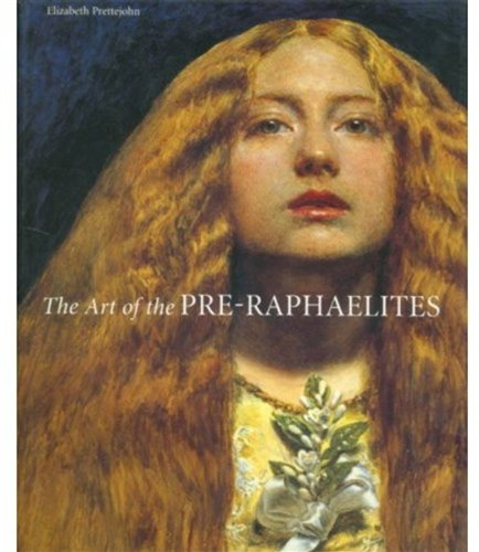 Art of the Pre-Raphaelites   2007 edition cover