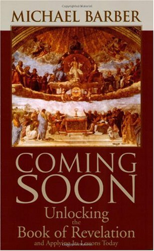 Coming Soon Unlocking the Book of Revelation and Applying Its Lessons Today  2005 edition cover