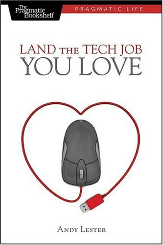 Land the Tech Job You Love   2008 9781934356265 Front Cover