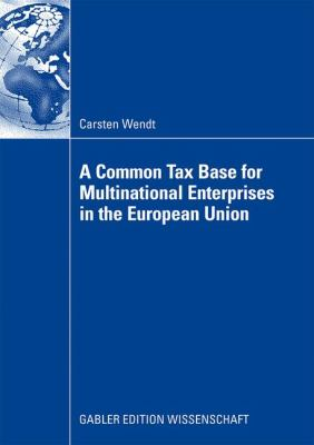 Common Tax Base for Multinational Enterprises in the European Union   2009 9783834913265 Front Cover