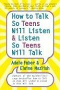 How to Talk So Teens Will Listen and Listen So Teens Will Talk   2006 edition cover