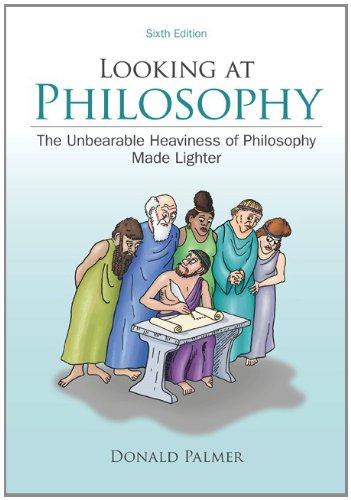 Looking at Philosophy The Unbearable Heaviness of Philosophy Made Lighter 6th 2013 edition cover