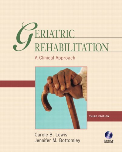 Geriatric Rehabilitation A Clinical Approach 3rd 2008 (Revised) edition cover