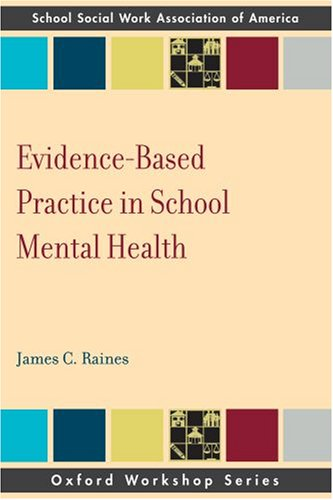 Evidence Based Practice in School Mental Health   2008 edition cover