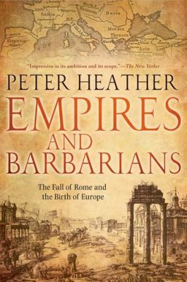 Empires and Barbarians The Fall of Rome and the Birth of Europe  2012 edition cover
