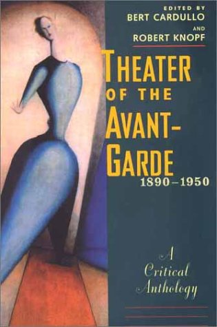 Theater of the Avant-Garde, 1890-1950 A Critical Anthology  2001 edition cover