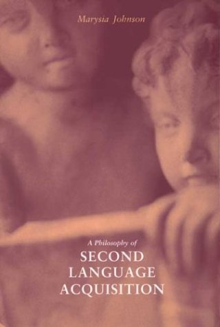 Philosophy of Second Language Acquisition   2003 edition cover