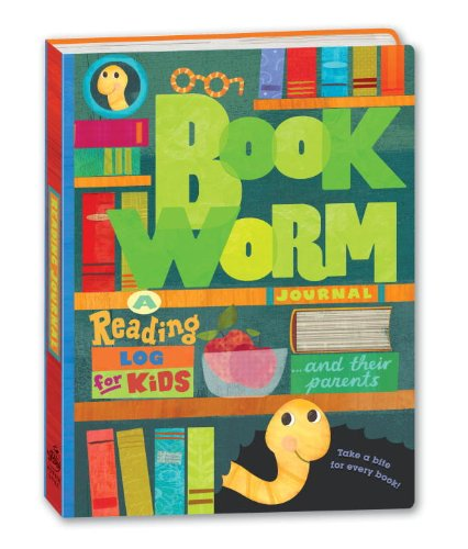 Bookworm Journal A Reading Log for Kids (and Their Parents)  2010 9780307408266 Front Cover