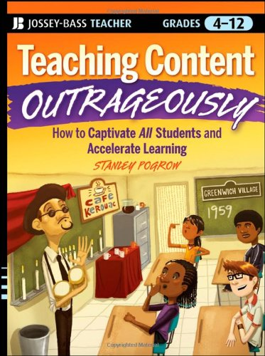 Teaching Content Outrageously How to Captivate All Students and Accelerate Learning, Grades 4-12  2009 edition cover