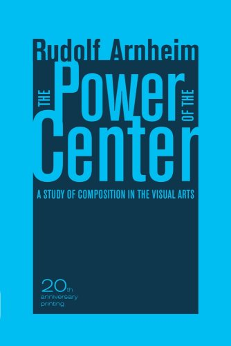 Power of the Center A Study of Composition in the Visual Arts 20th 2009 (Anniversary) edition cover