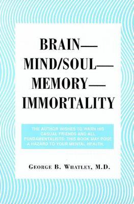 Brain-Mind/Soul-Memory-Immortality  N/A 9780533160266 Front Cover