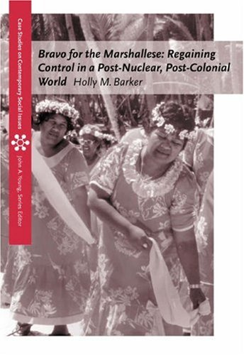Bravo for the Marshallese Regaining Control in a Post-Nuclear, Post-Colonial World  2004 9780534613266 Front Cover