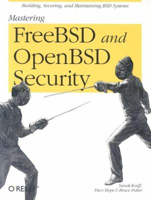 Mastering FreeBSD and OpenBSD Security   2005 9780596006266 Front Cover