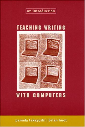 Teaching Writing with Computers An Introduction 3rd 2002 9780618115266 Front Cover