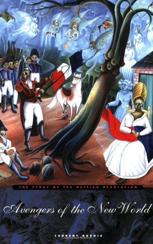 Avengers of the New World The Story of the Haitian Revolution  2004 edition cover