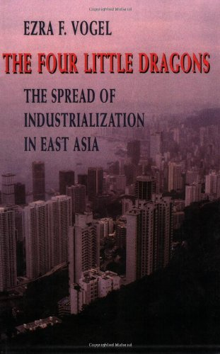 Four Little Dragons The Spread of Industrialization in East Asia  1991 edition cover