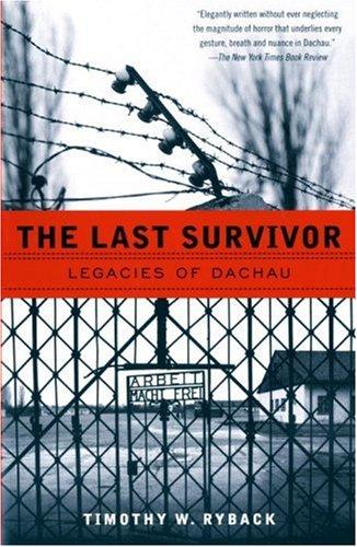 Last Survivor Legacies of Dachau N/A edition cover