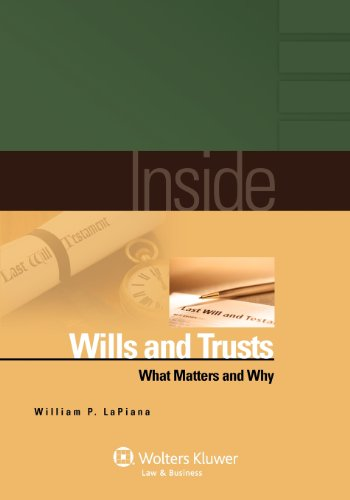 Inside Wills and Trusts What Matters and Why  2012 (Student Manual, Study Guide, etc.) edition cover