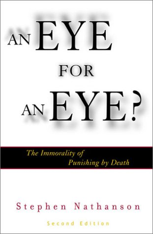 Eye for an Eye The Immorality of Punishing by Death 2nd 2001 9780742513266 Front Cover