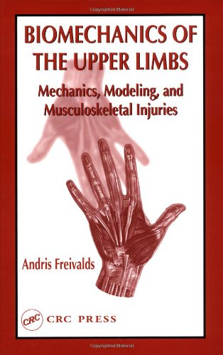Biomechanics of the Upper Limbs Mechanics, Modelling and Musculoskeletal Injuries  2004 9780748409266 Front Cover