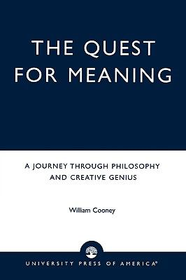 Quest for Meaning A Journey Through Philosophy, the Arts, and Creative Genius  2000 edition cover