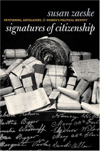 Signatures of Citizenship Petitioning, Antislavery, and Women's Political Identity  2003 edition cover