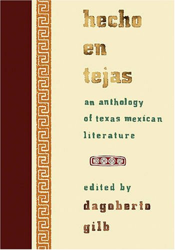 Hecho en Tejas An Anthology of Texas Mexican Literature  2007 edition cover
