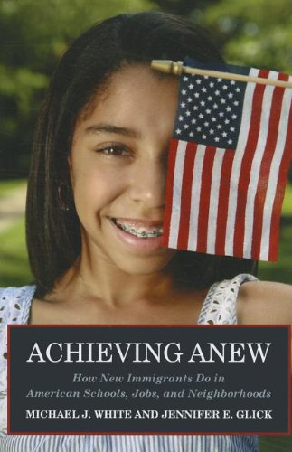 Achieving Anew How New Immigrants Do in American Schools, Jobs, and Neighborhoods  2009 edition cover