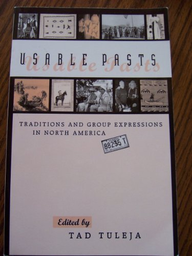 Usable Pasts Traditions and Group Expressions in North America N/A edition cover