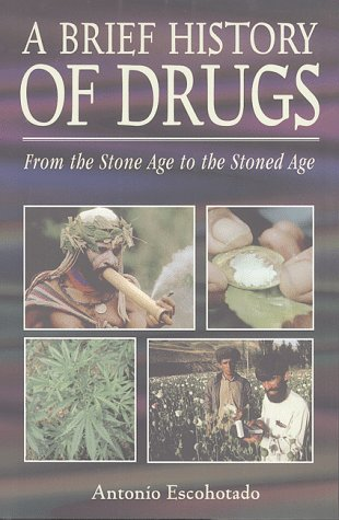Brief History of Drugs From the Stone Age to the Stoned Age N/A edition cover