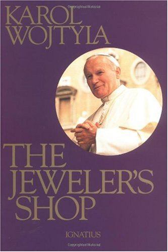 Jeweler's Shop : A Meditation on the Sacrament of Matrimony Passing on Occasion into a Drama 1st edition cover