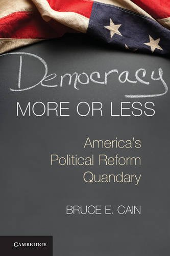 Democracy More or Less America's Political Reform Quandary  2014 9781107612266 Front Cover