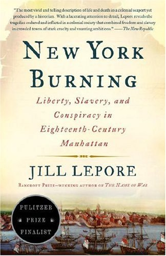 New York Burning Liberty, Slavery, and Conspiracy in Eighteenth-Century Manhattan  2006 edition cover