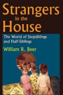 Strangers in the House The World of Stepsiblings and Half-Siblings  2011 edition cover