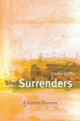 Small Surrenders A Lenten Journey N/A 9781557255266 Front Cover