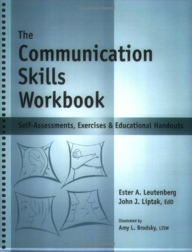 The Communication Skills Workbook: Self-assessments, Exercises & Educational Handouts  2008 edition cover