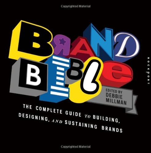 Brand Bible The Complete Guide to Building, Designing, and Sustaining Brands  2012 9781592537266 Front Cover