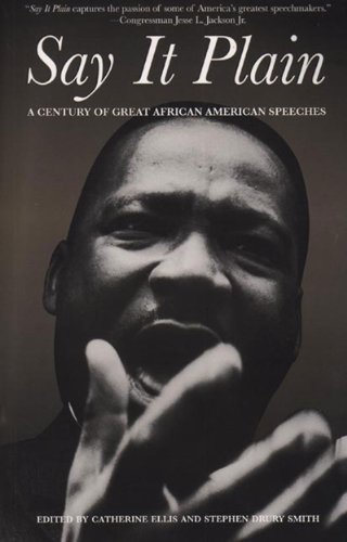 Say It Plain A Century of Great African American Speeches  2007 9781595581266 Front Cover