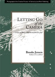 Letting Go of the Camera : Essays on Photography and the Creative Life 1st edition cover