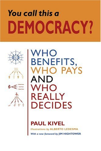 You Call This a Democracy? Who Benefits, Who Pays, Who Really Decides  2004 edition cover