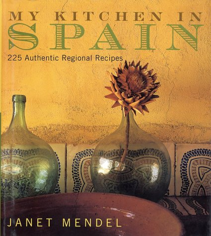 My Kitchen in Spain 225 Authentic Regional Recipes  2002 9780060195267 Front Cover