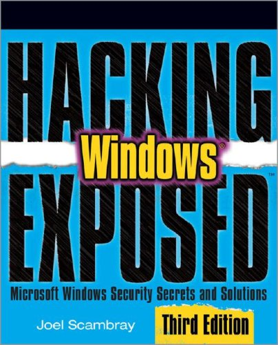 Hacking Exposed Windows Microsoft Security Secrets and Solutions 3rd 2008 (Revised) edition cover