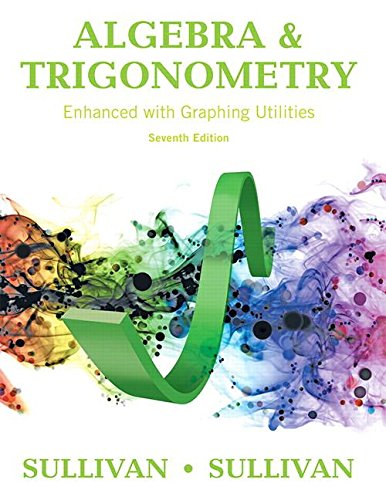 Algebra and Trigonometry Enhanced with Graphing Utilities  7th 2017 9780134119267 Front Cover