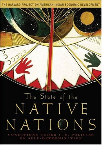 State of the Native Nations Conditions under U. S. Policies of Self-Determination  2008 edition cover