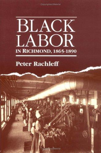 Black Labor in Richmond, 1865-1890  Reprint edition cover